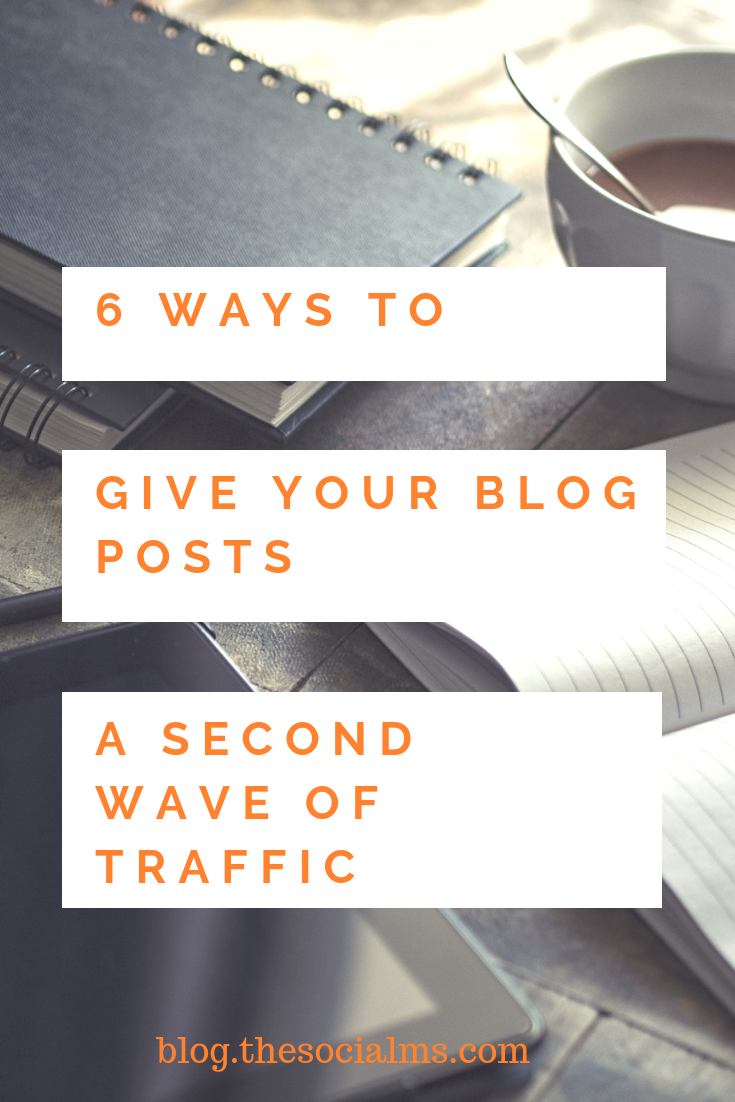 6 Ways to Give Your Blog Posts a Second Wave of Traffic