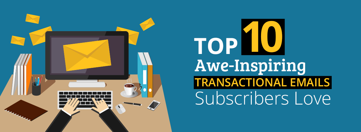 Top 10 Transactional Email Templates Subscribers Love Gotcha Stream Su