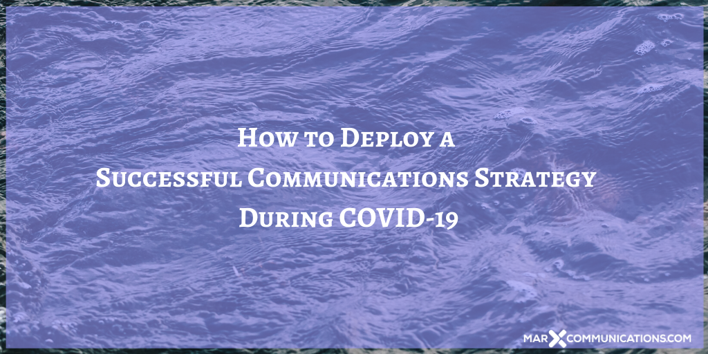 How to Deploy a Successful Communications Strategy During COVID-19