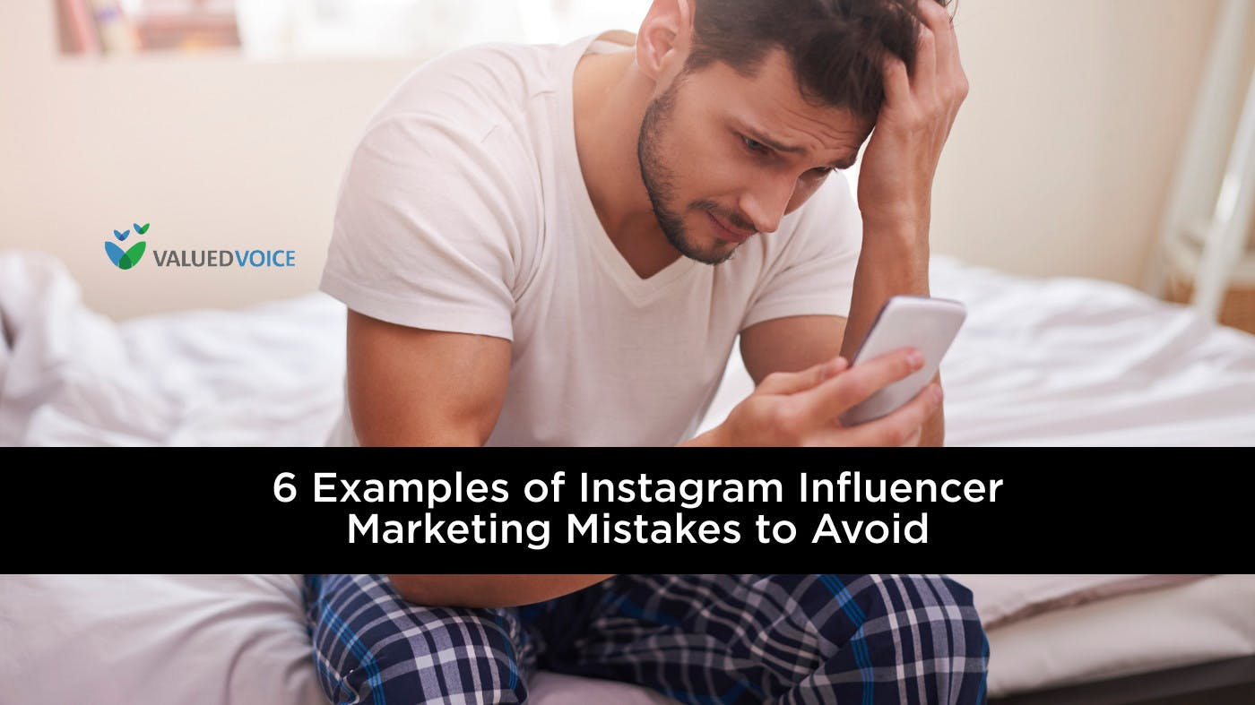 6 Examples of Instagram Influencer Marketing Mistakes to Avoid