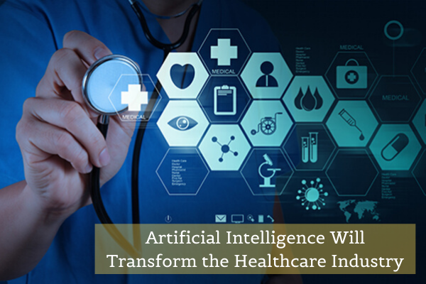 How Artificial Intelligence Will Transform Healthcare Industry Like Nothing Else?