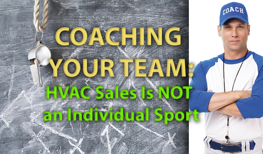 Coaching Your Team: HVAC Sales Is NOT an Individual Sport-HVAC Today
