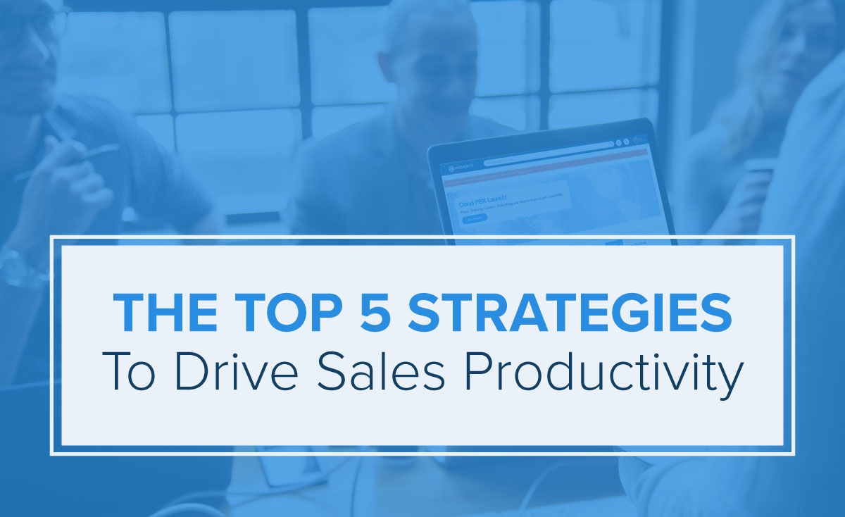 The Top 5 Strategies to Drive Sales Productivity | Highspot