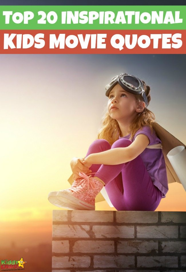 Top 20 Inspirational Quotes from kids' movies