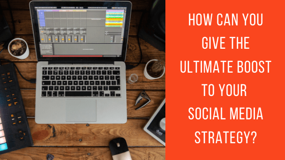 How can you Give the Ultimate Boost to Your Social Media Strategy? - The Crowdfire Blog
