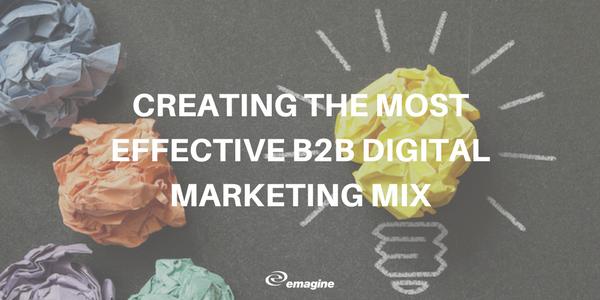 Creating the Most Effective B2B Digital Marketing Mix