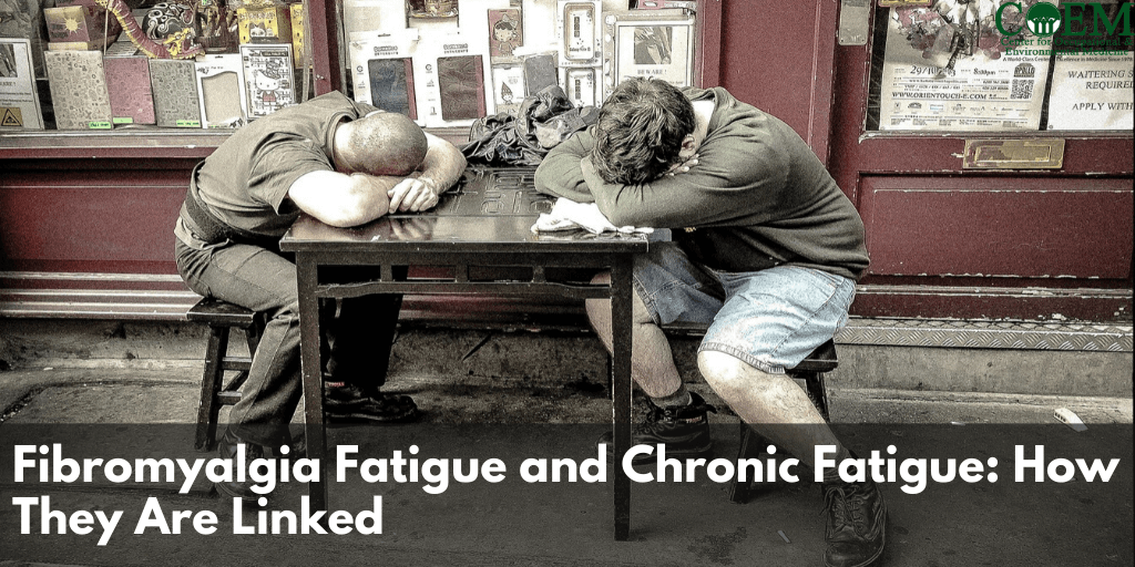 Fibromyalgia and Chronic Fatigue: How They Are Linked