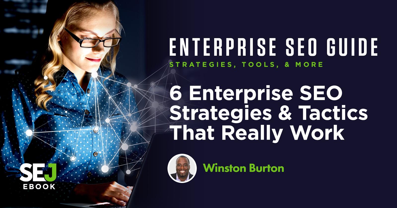 6 Enterprise SEO Strategies & Tactics That Really Work