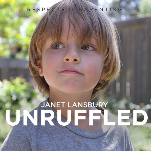 Anger, Sadness, Fear: Showing Our Emotions to Our Kids - Janet Lansbury