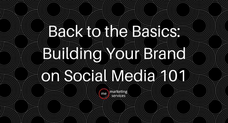 Back to the Basics: Building Your Brand on Social Media 101