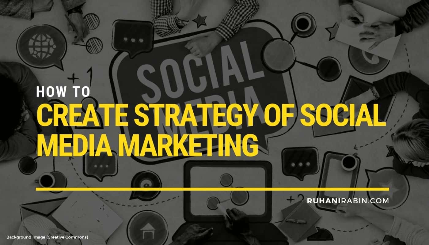 How to Create Strategy of Social Media Marketing For 2021