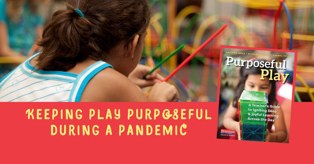 Keeping Play Purposeful During a Pandemic