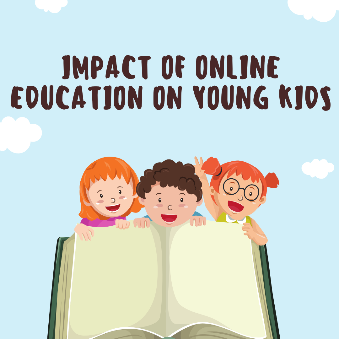 Impact of Online Education on Young Kids.