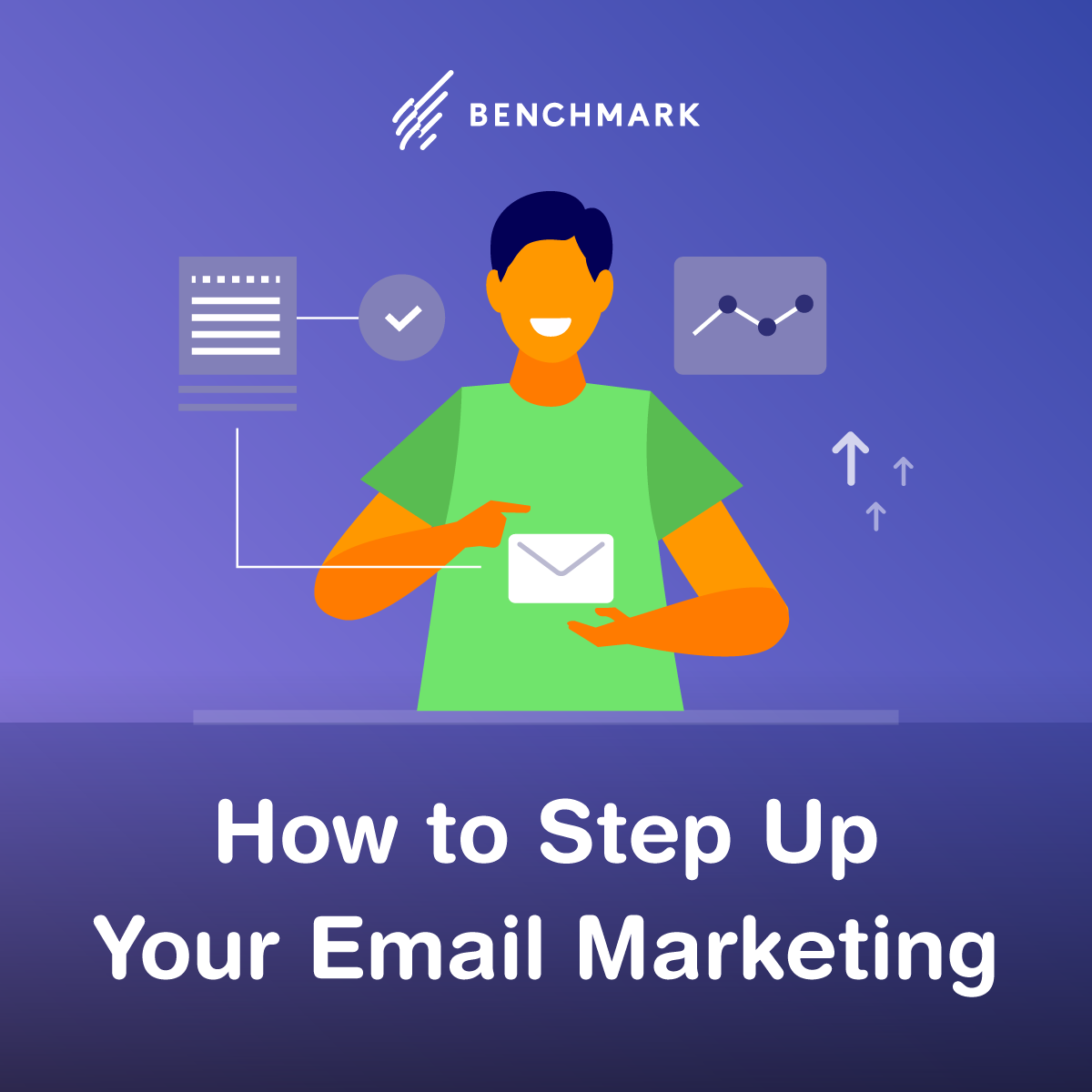 How to Step Up Your Email Marketing
