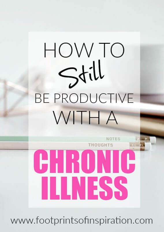 How to Still be Productive with a Chronic Illness