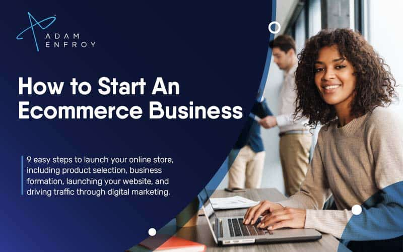 How to Start an Ecommerce Business in 9 Steps (2020)