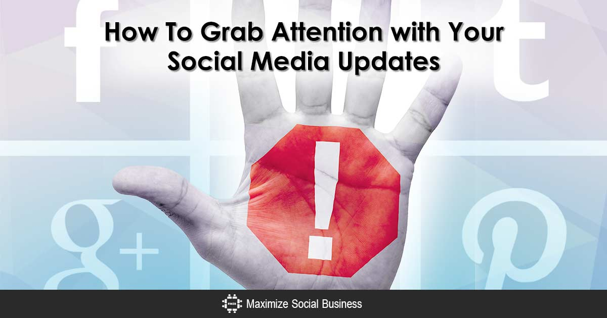 How To Grab Someone's Attention in Your Social Media Updates