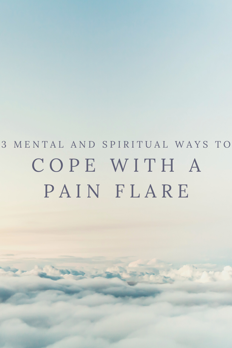3 Mental and Spiritual Ways to Cope With a Pain Flare