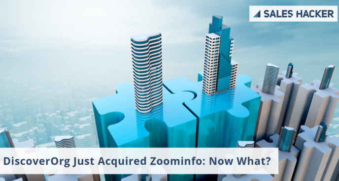How DiscoverOrg's Acquisition of Zoominfo Will Affect Salespeople
