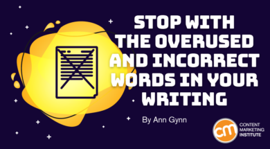 Stop With the Overused and Incorrect Words in Your Writing