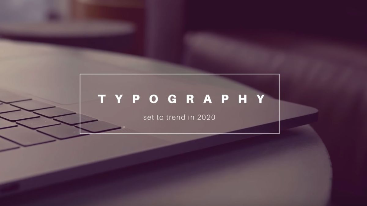 Typography trends for 2020