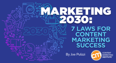 Marketing 2030: 7 Laws for Content Marketing Success