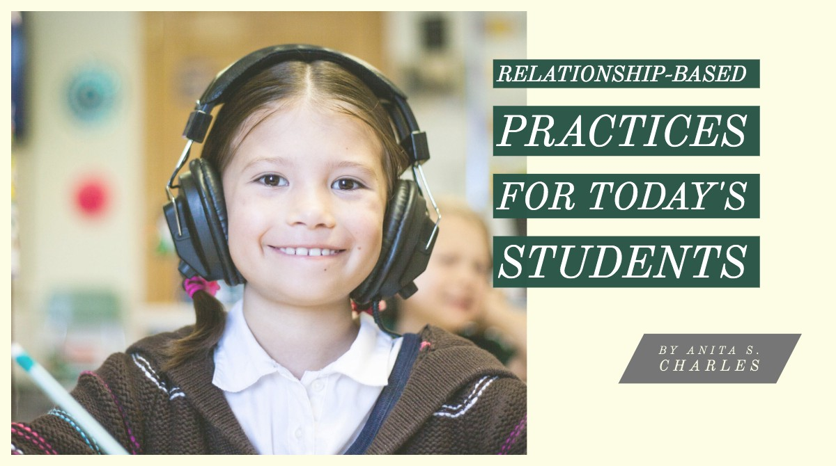 Relationship-Based Practices for Today's Students