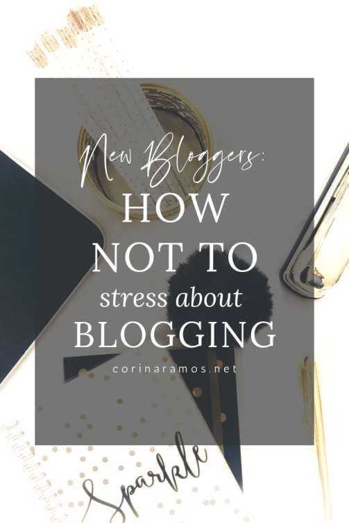 New Bloggers: How NOT To Stress About Blogging
