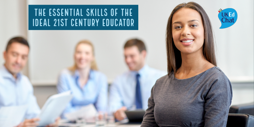 Session 11 – The Essential Skills of the Ideal 21st Century Educator