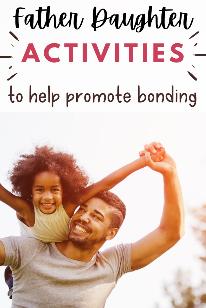 10 Father Daughter Activities To Promote Family Bonding