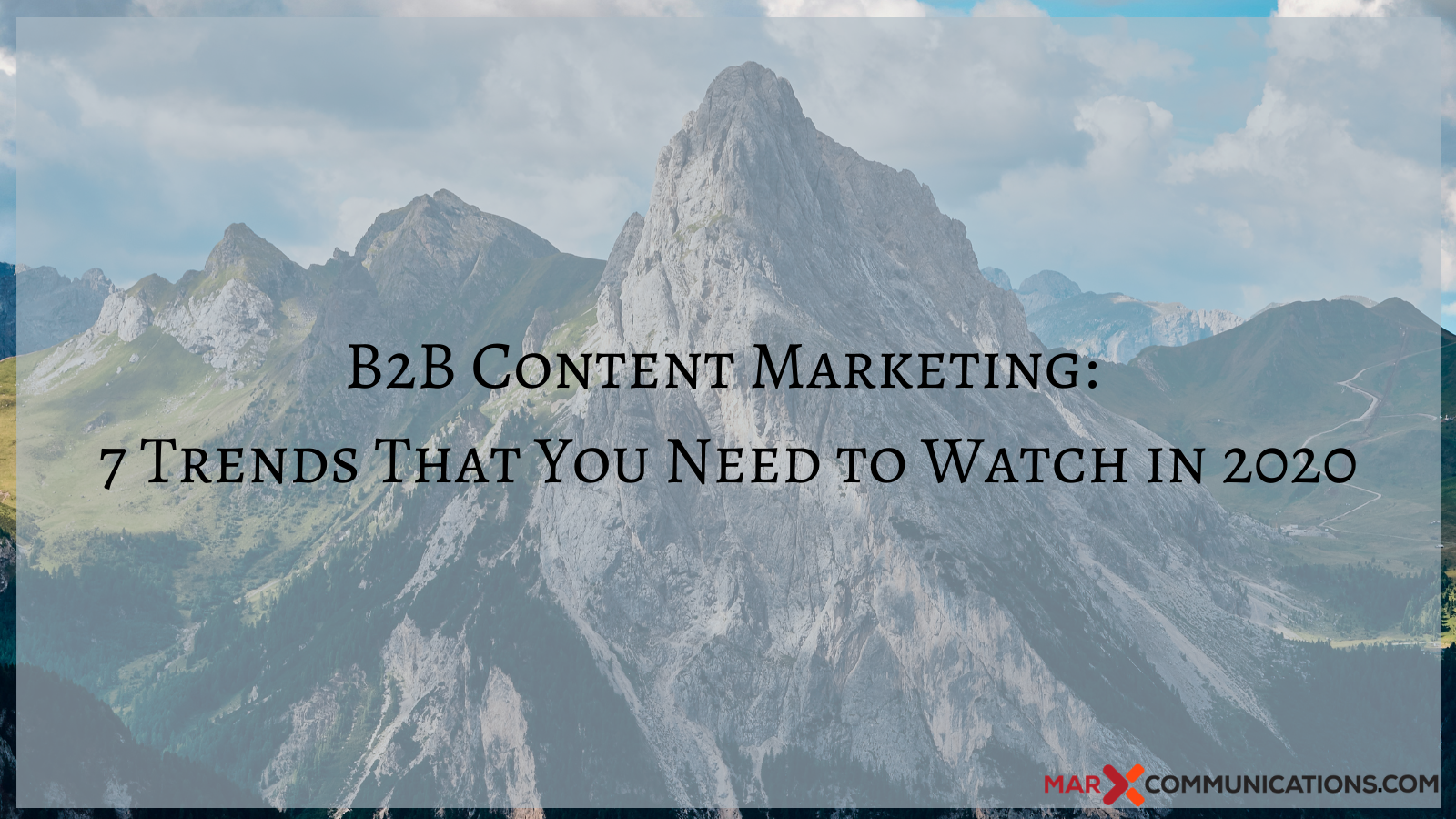 B2B Content Marketing: 5 Trends That You Need to Watch in 2020