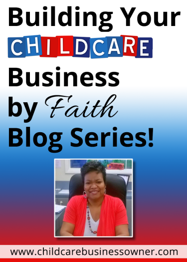 Building Your Child Care Business and Bouncing Back by Faith Blog