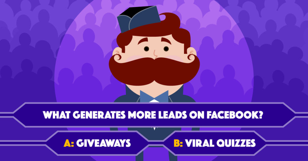 Giveaways or Viral Quizzes -What Generate More Leads on Facebook?