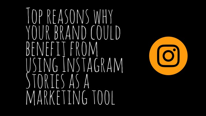 Top reasons for using Instagram Stories as a marketing tool | K. M. Wade