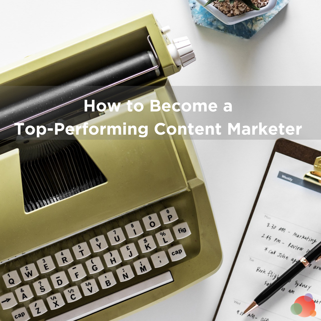 How to Become a Top-Performing Content Marketer in 2020