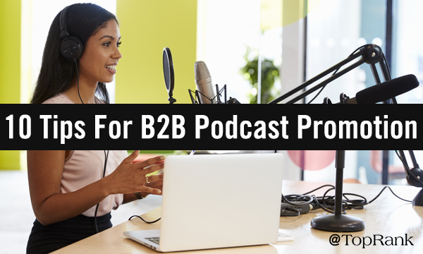 Social Media Marketing for B2B Podcast Promotion