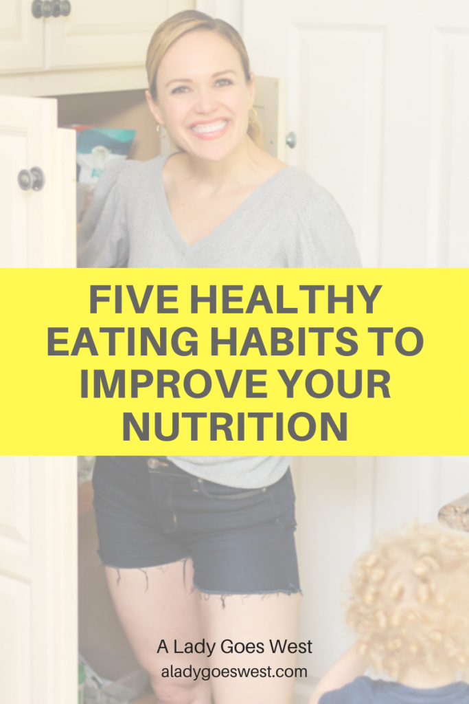 Five healthy eating habits to improve your nutrition | A Lady Goes West