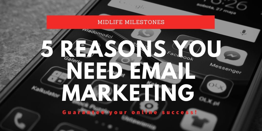 5 Reasons You Need Email Marketing For Your Success