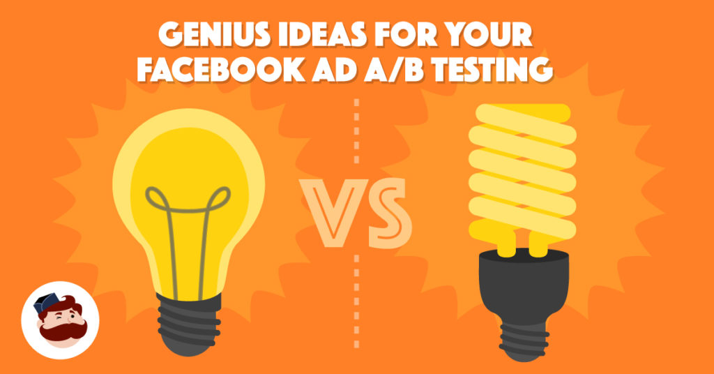 16 Genius Ideas for Your Facebook Ad A/B Testing