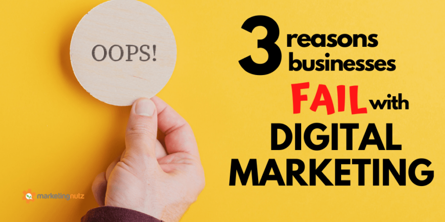 Top 3 Reasons Businesses Fail with Digital Marketing and Social Media [Podcast]