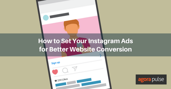 How to Set Your Instagram Ads for Better Website Conversion | Agorapulse