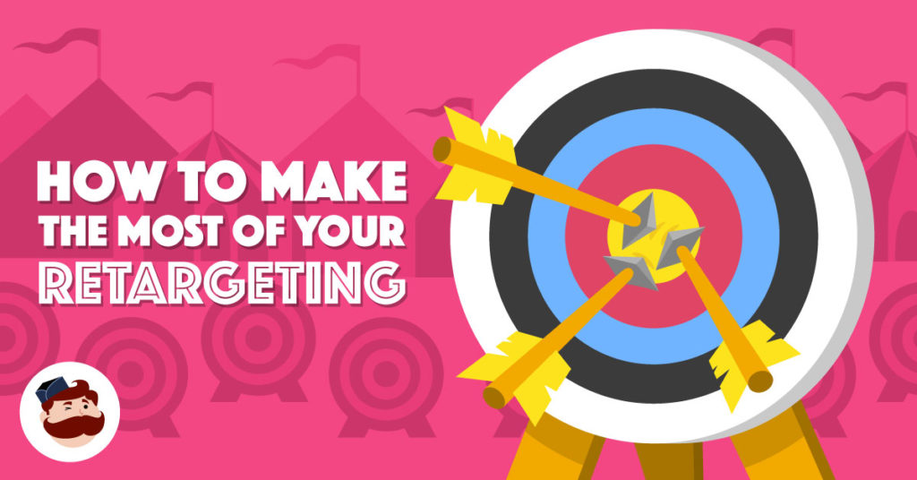 How to Make the Most of Your Retargeting No Matter What You're Marketing