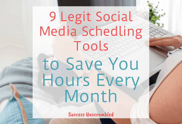 9 Legit Social Media Scheduling Tools to Save You Hours