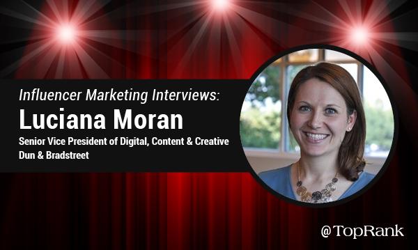 Enterprise B2B Influencer Marketing Interview: Luciana Moran, D&B
