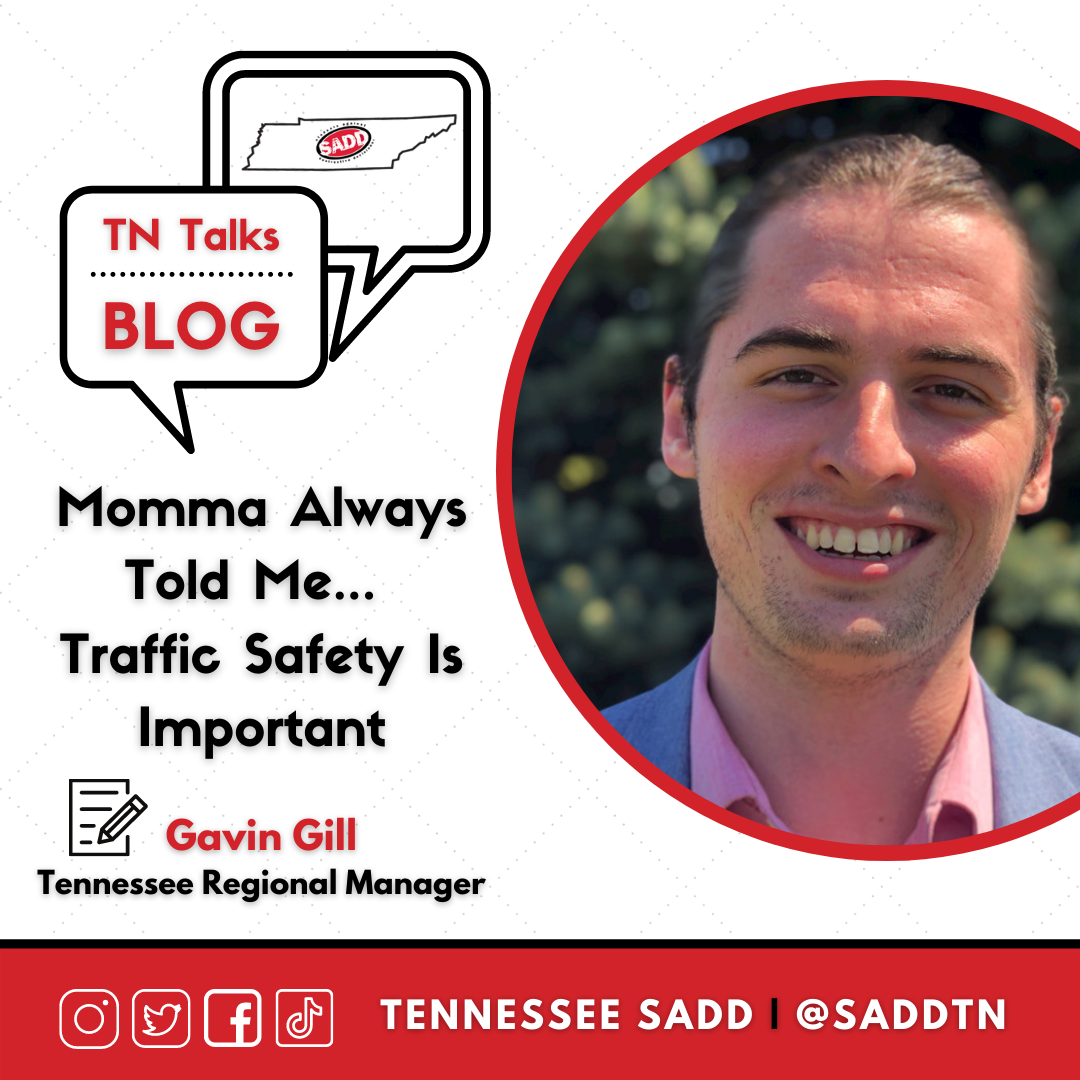 """""""Momma Always Told Me... Traffic Safety is Important"""""""