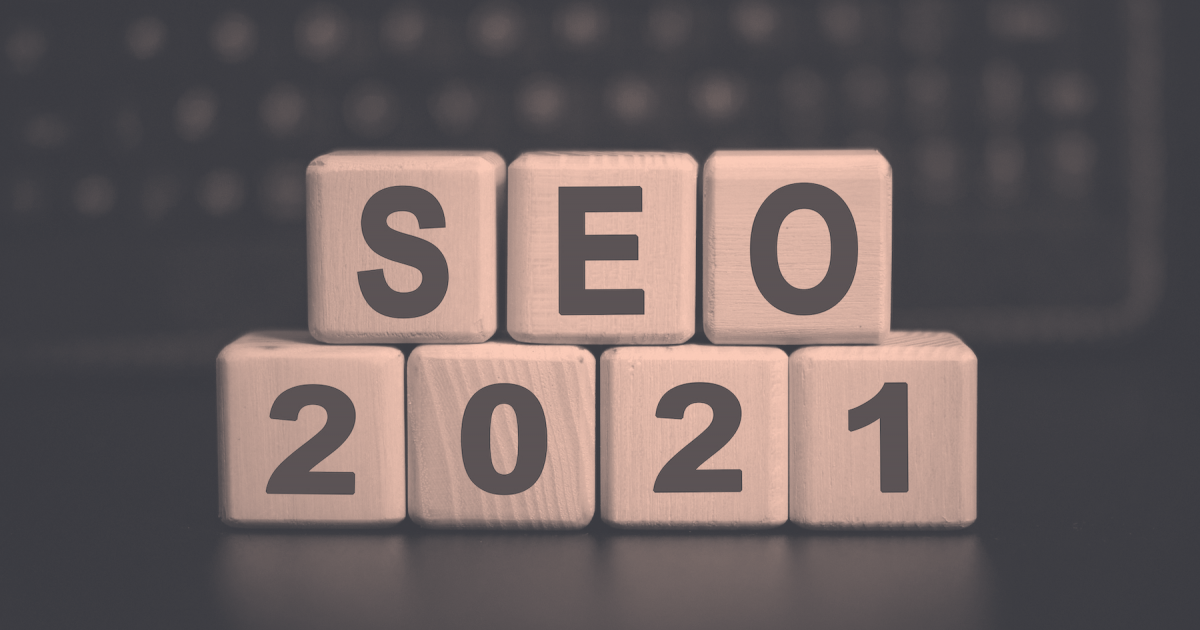2021 SEO Trends You Can't Ignore