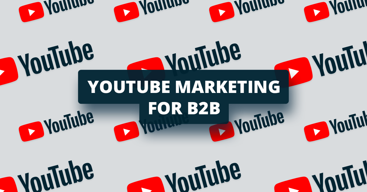 Here's how B2B companies can use YouTube marketing