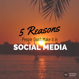Why Some People Just Don't Cut it in Social Media - ME Marketing Services