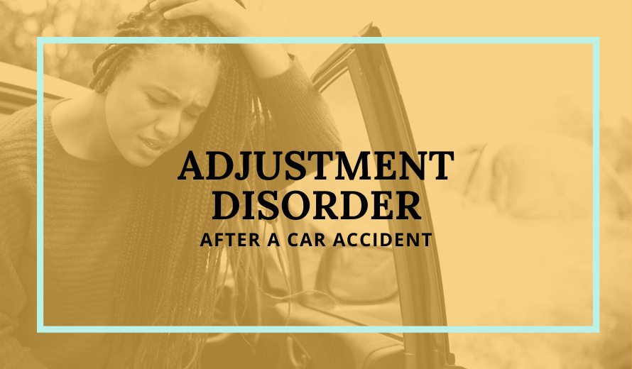 Adjustment Disorder After Car Accident: What You Need To Know