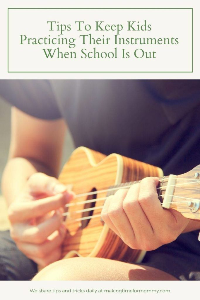 Tips To Keep Kids Practicing Their Instruments When School Is Out